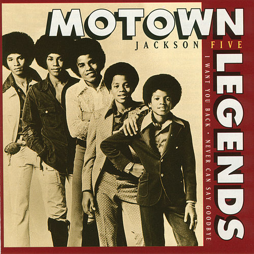 Motown Legends: Jackson 5  -  Never Can Say Goodbye by The Jackson 5