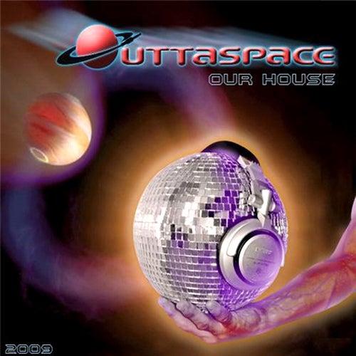 Our House de Outtaspace
