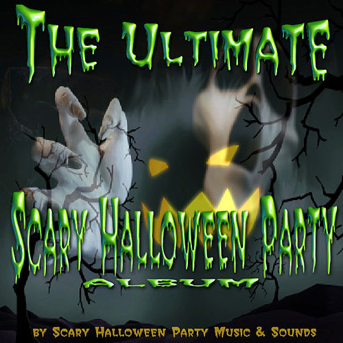 The Ultimate Scary Halloween Party Album de Scary Halloween Party Music