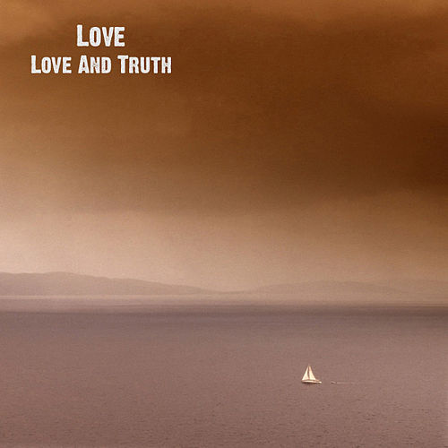 Love And Truth de Love