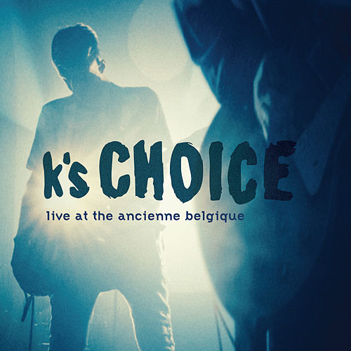 Live at the Ancienne Belgique de k's choice