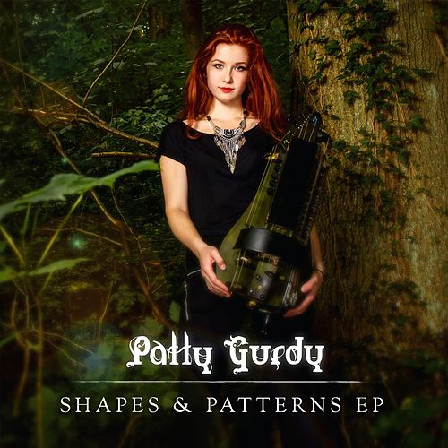 Shapes & Patterns EP von Patty Gurdy