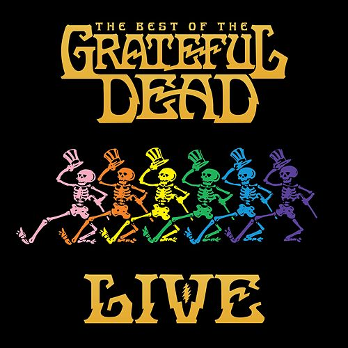 The Best Of The Grateful Dead Live (2018 Remaster) de Grateful Dead