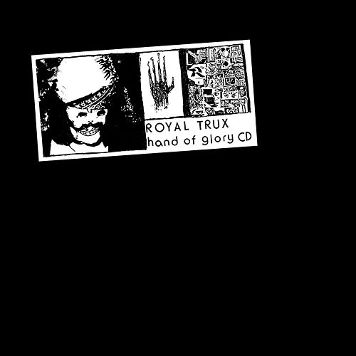 Hand of Glory by Royal Trux