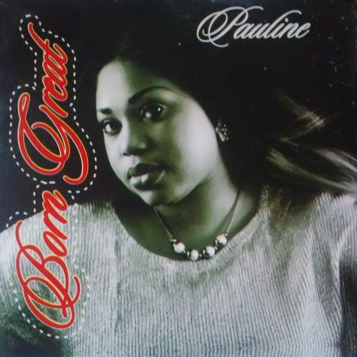Born Great by Pauline