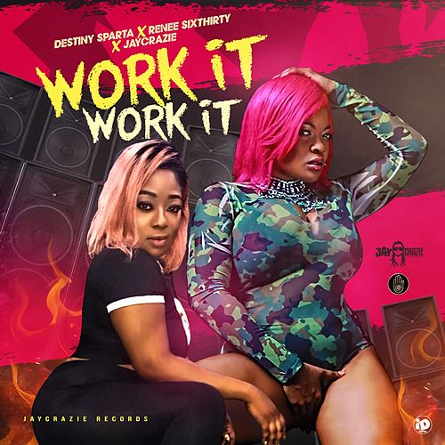 Work It, Work It (feat. Destiny Sparta & Renee Sixthirty) von JayCrazie