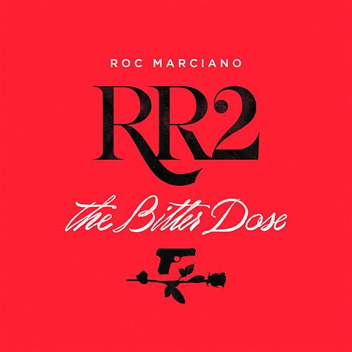 RR2: The Bitter Dose by Roc Marciano
