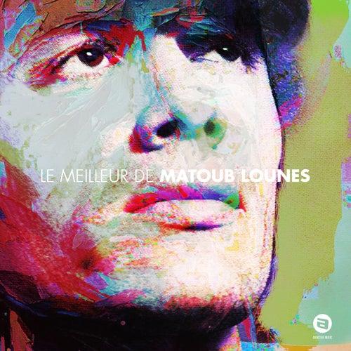 Le meilleur de Matoub Lounes by Lounes Matoub