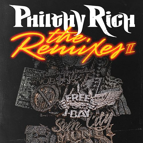 The Remixes 2 von Philthy Rich
