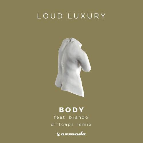 Body (Dirtcaps Remix) by Loud Luxury