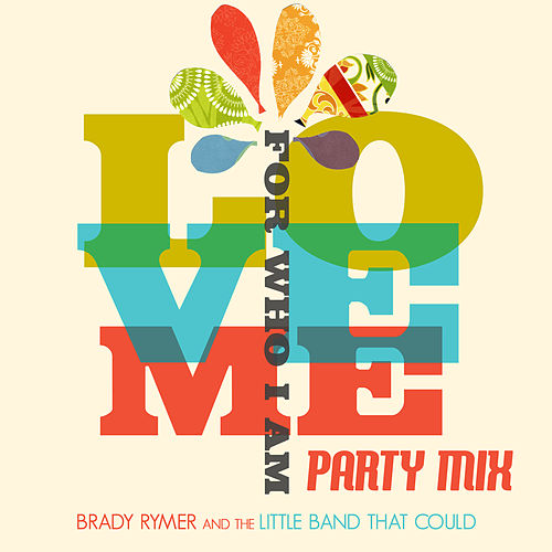 Love Me for Who I Am (Party Mix) von Brady Rymer