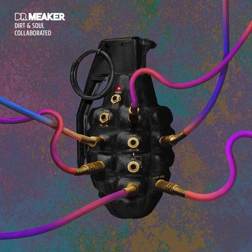 Dirt & Soul Collaborated von Dr Meaker