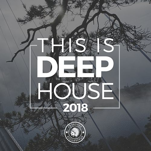 This Is Deep House 2018 - EP by Various Artists