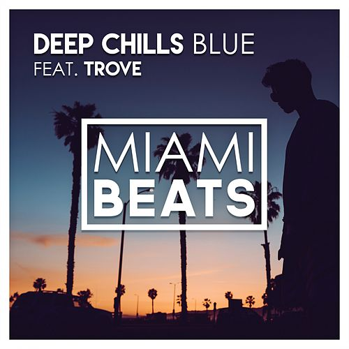 Blue (feat. Trove) de Deep Chills