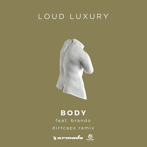 Body (Dirtcaps Remix) von Loud Luxury