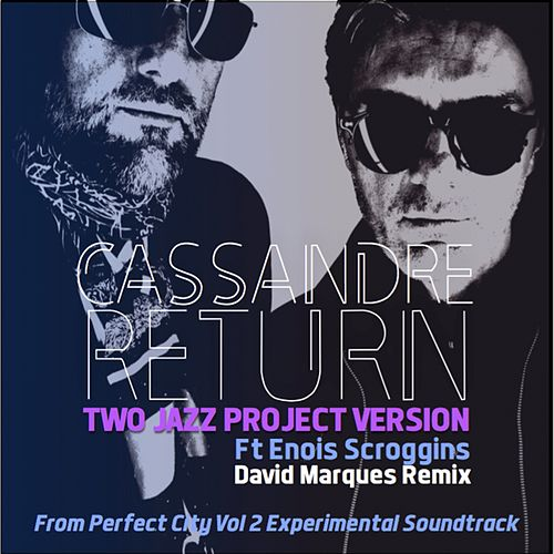 Cassandre Return Two Jazz Project Version by Eric Hossan