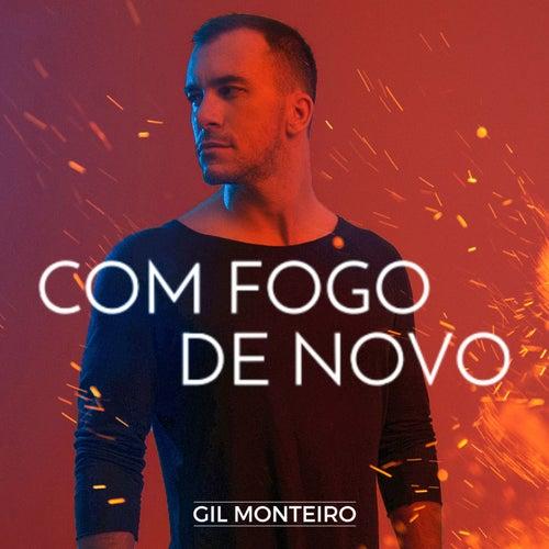 Com fogo de novo de Gil Monteiro