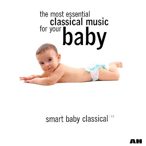 Classical Music for Your Baby de Smart Baby Lullaby
