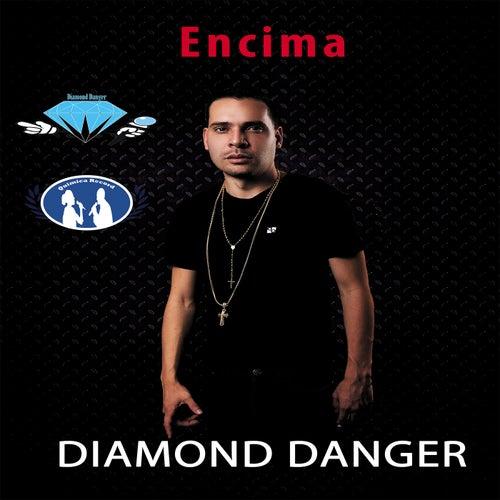Encima von Diamond Danger