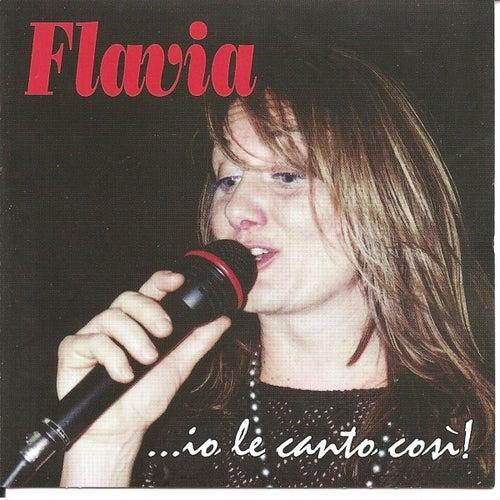 ...Io Le Canto Così von Flavia