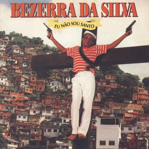 Eu Não Sou Santo de Bezerra Da Silva