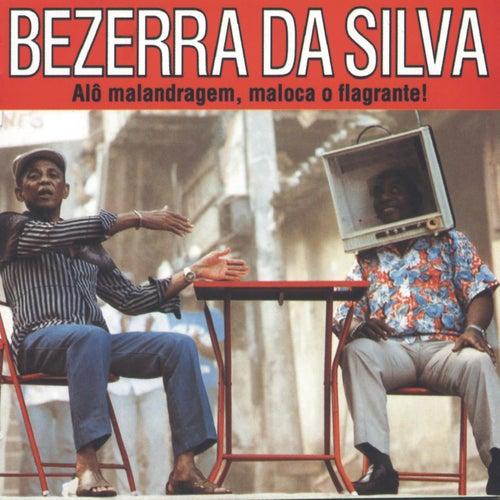 Alo Malandragem Maloca O Flagrante de Bezerra Da Silva