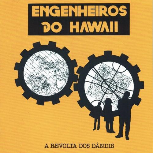 A Revolta Dos Dandis de Engenheiros Do Hawaii