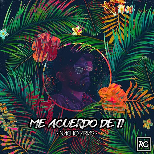 Me Acuerdo de Ti by Nacho Arias