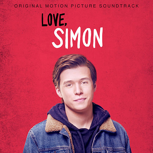 Love, Simon (Original Motion Picture Soundtrack) de Various Artists