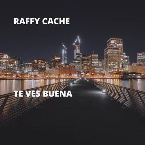 Te Ves Buena de Raffy Cache