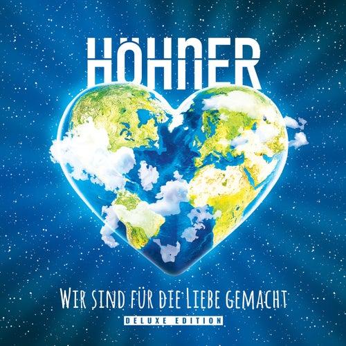 Wir sind für die Liebe gemacht (Deluxe Edition) von Höhner