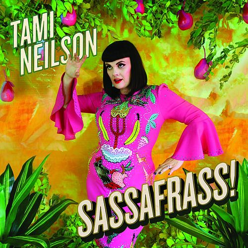 Sassafrass! von Tami Neilson