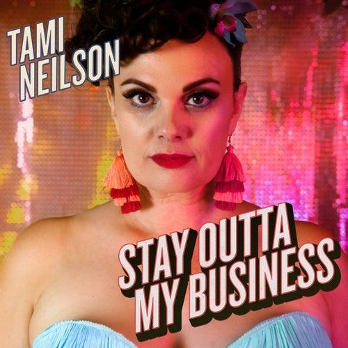 Stay Outta My Business von Tami Neilson