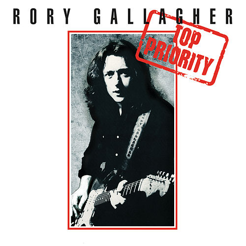 Top Priority (Remastered 2017) by Rory Gallagher