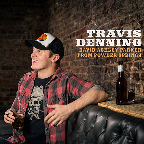 David Ashley Parker From Powder Springs by Travis Denning