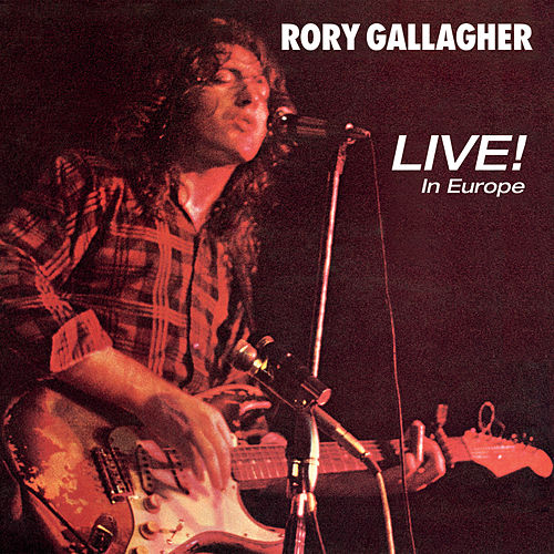 Live! In Europe (Remastered 2017) by Rory Gallagher