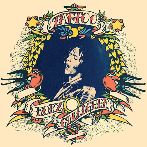 Tattoo (Remastered 2017) by Rory Gallagher