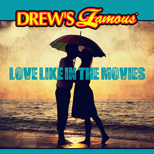 Drew's Famous Love Like In The Movies de The Hit Crew(1)