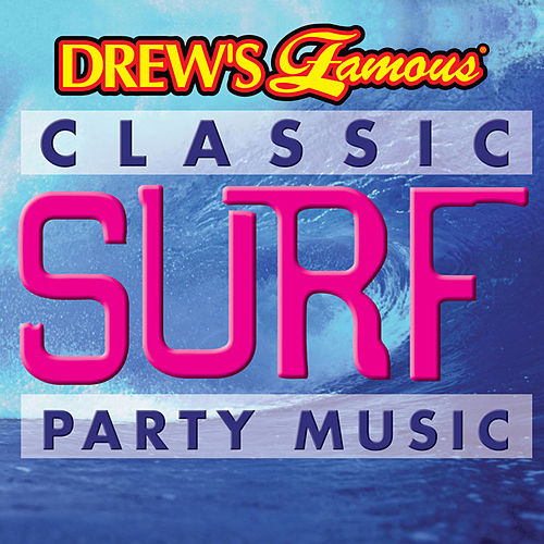 Drew's Famous Classic Surf Party Music by The Hit Crew(1)