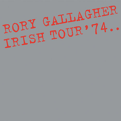 Irish Tour '74 (Live / Remastered 2017) de Rory Gallagher