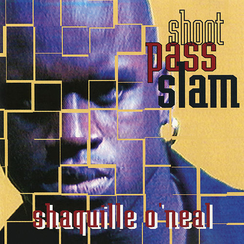 Shoot Pass Slam EP von Shaquille O'Neal