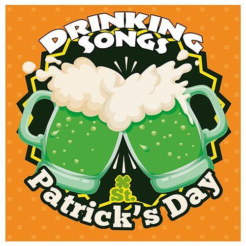 St. Patricks Day Drinking Songs by Various Artists
