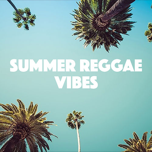 Summer Reggae Vibes by Various Artists