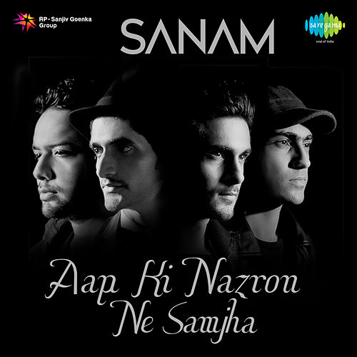 Aap Ki Nazron Ne Samjha - Single by Sanam