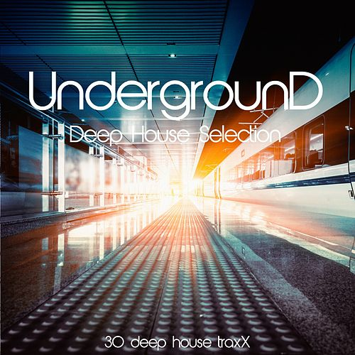 Underground (Deep House Selection) by Various Artists