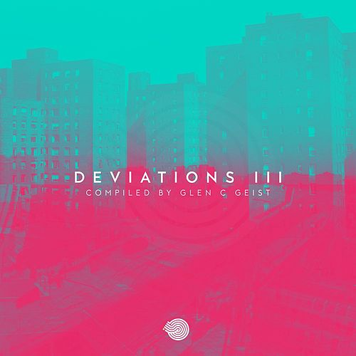 Deviations III (Compiled by Geist) von Various Artists