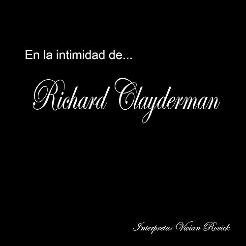 En La Intimidad De Richard Clayderman, Vol. 1 de Vivian Rovick