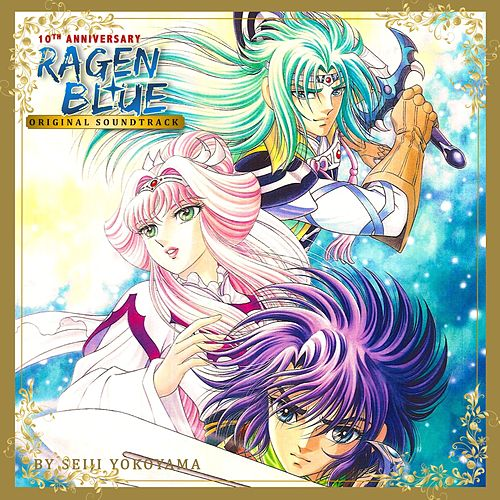 Ragen Blue (Original Soundtrack 10th Anniversary Edition Remastered) by Seiji Yokoyama