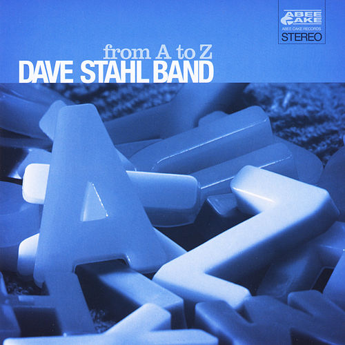 From A to Z by Dave Stahl Band
