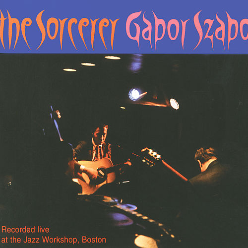 The Sorcerer (Live) by Gabor Szabo
